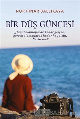 Bir Düş Güncesi - Nur Pınar Ballıkaya   Yeni ve İkinci El Ucuz Kitabın