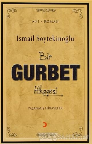 Bir Gurbet Hikayesi - İsmail Soytekinoğlu | Yeni ve İkinci El Ucuz Kit