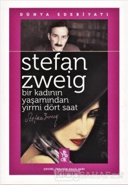 Bir Kadının Yaşamından Yirmi Dört Saat - Stefan Zweig | Yeni ve İkinci