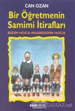 Bir Öğretmenin Samimi İtirafları Bizim Hoca Nasreddin Hoca - Can Ozan