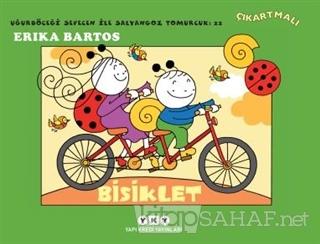 Bisiklet - 22 : Uğurböceği Sevecen ile Salyangoz Tomurcuk - Erika Bart