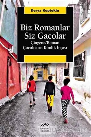 Biz Romanlar Siz Gacolar - Derya Koptekin | Yeni ve İkinci El Ucuz Kit