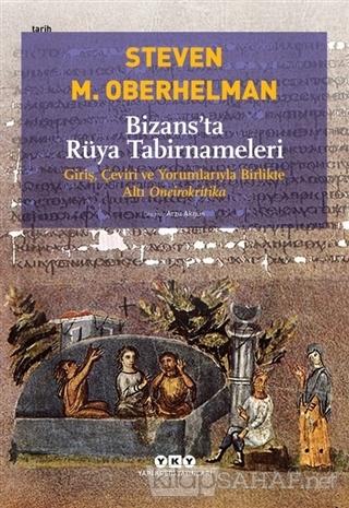 Bizans'ta Rüya Tabirnameleri - Steven M. Oberhelman | Yeni ve İkinci E