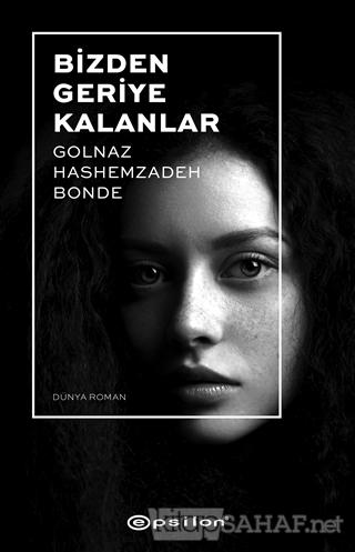 Bizden Geriye Kalanlar - Golnaz Hashemzadeh Bonde | Yeni ve İkinci El