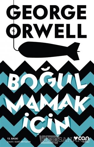 Boğulmamak İçin - George Orwell | Yeni ve İkinci El Ucuz Kitabın Adres