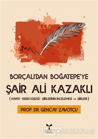 Borçalı'dan Boğatepe'ye Şair Ali Kazaklı - Gencay Zavotçu | Yeni ve İk