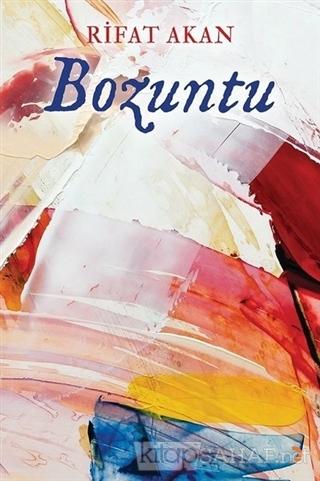 Bozuntu - Rifat Akan | Yeni ve İkinci El Ucuz Kitabın Adresi