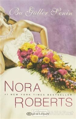 Bu Güller Senin - Nora Roberts   Yeni ve İkinci El Ucuz Kitabın Adresi
