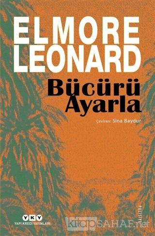 Bücürü Ayarla - Elmore Leonard | Yeni ve İkinci El Ucuz Kitabın Adresi