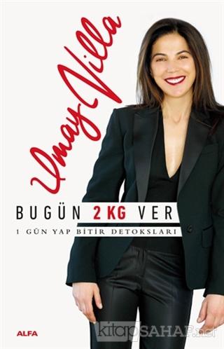 Bugün 2 KG Ver - Umay Villa   Yeni ve İkinci El Ucuz Kitabın Adresi