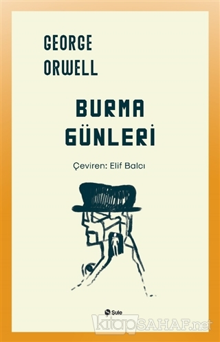 Burma Günleri - George Orwell   Yeni ve İkinci El Ucuz Kitabın Adresi