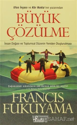 Büyük Çözülme - Francis Fukuyama   Yeni ve İkinci El Ucuz Kitabın Adre