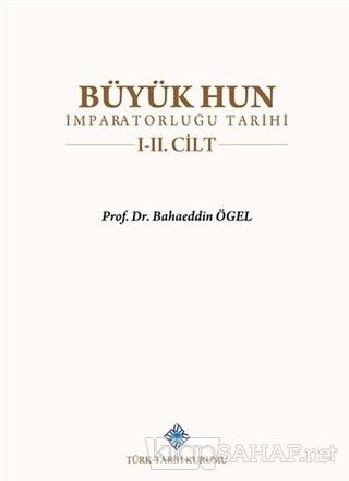 Büyük Hun İmparatorluğu Tarihi 1-2 Cilt Takım (Ciltli) - Bahaeddin Öge