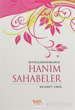 Büyük İslam Kadınları ve Hanım Sahabeler - Mehmet Emre   Yeni ve İkinc