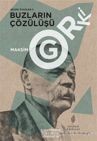 Buzların Çözülüşü - Seçme Öyküler 3 - Maksim Gorki   Yeni ve İkinci El