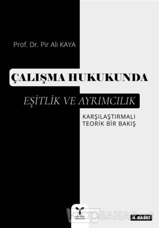 Çalışma Hukukunda Eşitlik ve Ayrımcılık - Pir Ali Kaya | Yeni ve İkinc