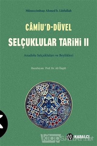 Camiu'D-Düvel Selçuklular Tarihi 2. Cilt - Müneccimbaşı Ahmed b. Lütfu