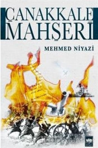Çanakkale Mahşeri - Mehmed Niyazi- | Yeni ve İkinci El Ucuz Kitabın Ad