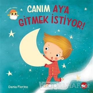 Canım Ay'a Gitmek İstiyor! - Dania Florino | Yeni ve İkinci El Ucuz Ki