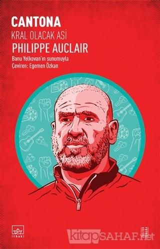 Cantona: Kral Olacak Asi - Philippe Auclair | Yeni ve İkinci El Ucuz K