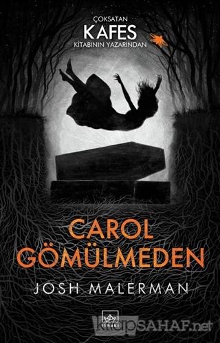 Carol Gömülmeden - Josh Malerman | Yeni ve İkinci El Ucuz Kitabın Adre