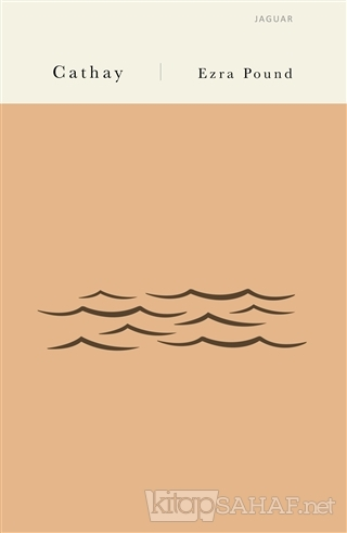 Cathay - Ezra Pound | Yeni ve İkinci El Ucuz Kitabın Adresi