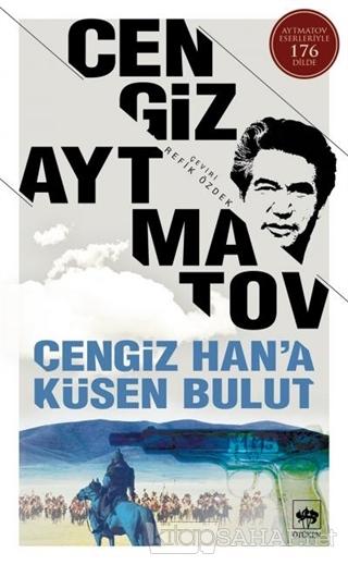 Cengiz Han'a Küsen Bulut - Cengiz Aytmatov   Yeni ve İkinci El Ucuz Ki