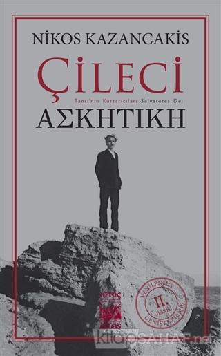 Çileci - Nikos Kazancakis | Yeni ve İkinci El Ucuz Kitabın Adresi