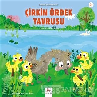 Çirkin Ördek Yavrusu - Minikler İçin Ünlü Eserler - Hans Christian And