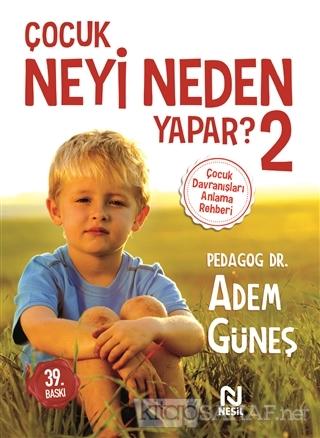 Çocuk Neyi Neden Yapar? 2 - Adem Güneş | Yeni ve İkinci El Ucuz Kitabı