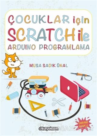 Çocuklar İçin Scratch ile Arduino Programlama - Musa Sadık Ünal- | Yen