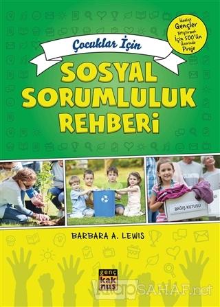 Çocuklar İçin Sosyal Sorumluluk Rehberi - Barbara A. Lewis | Yeni ve İ