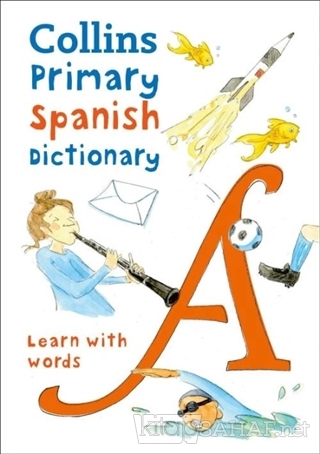 Collins Primary Spanish Dictionary -Learn With Words - Kolektif | Yeni