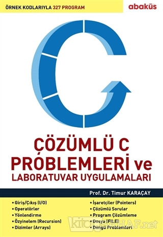 Çözümlü C Problemleri ve Laboratuvar Uygulamaları - Timur Karaçay-   Y