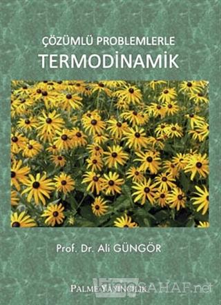 Çözümlü Problemlerle Termodinamik - Ali Güngör- | Yeni ve İkinci El Uc