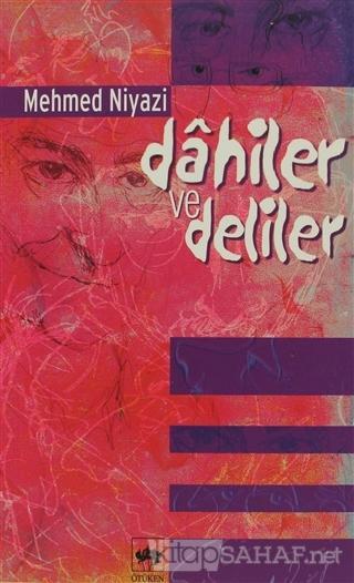 Dahiler ve Deliler - Mehmed Niyazi | Yeni ve İkinci El Ucuz Kitabın Ad
