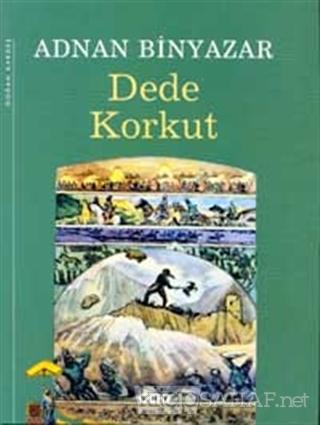 Dede Korkut - Adnan Binyazar-   Yeni ve İkinci El Ucuz Kitabın Adresi