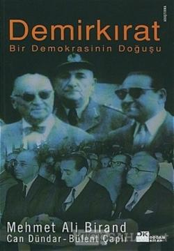 Demirkırat Bir Demokrasinin Doğuşu - Mehmet Ali Birand | Yeni ve İkinc