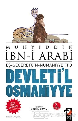 Devleti'l Osmaniyye: Eş-Şeceretü'n - Numaniyye Fi'd - Muhyiddin İbn Ar
