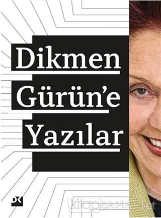 Dikmen Gürün'e Yazılar - Kolektif | Yeni ve İkinci El Ucuz Kitabın Adr