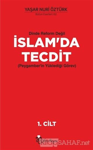 Dinde Reform Değil İslam'da Tecdit (2 Cilt Takım) - Yaşar Nuri Öztürk-