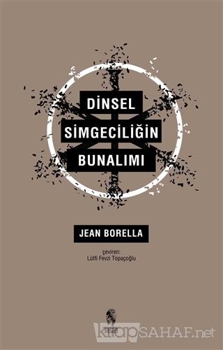 Dinsel Simgeciliğin Bunalımı - Jean Borella-   Yeni ve İkinci El Ucuz