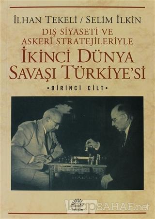 Dış Siyaseti ve Askeri Stratejileriyle İkinci Dünya Savaşı Türkiye'si