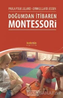 Doğumdan İtibaren Montessori - Paula Polk Lillard | Yeni ve İkinci El