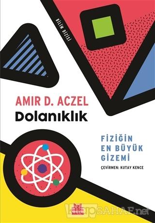 Dolanıklık - Fiziğin En Büyük Gizemi - Amir D. Aczel   Yeni ve İkinci