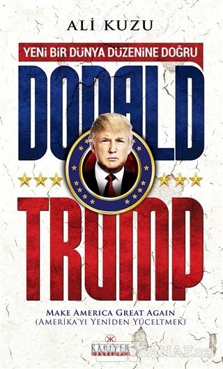 Donald Trump - Ali Kuzu- | Yeni ve İkinci El Ucuz Kitabın Adresi