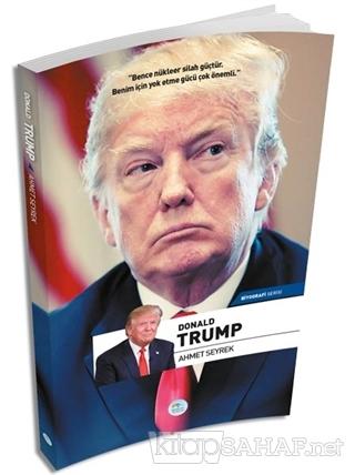 Donald Trump - Ahmet Seyrek | Yeni ve İkinci El Ucuz Kitabın Adresi