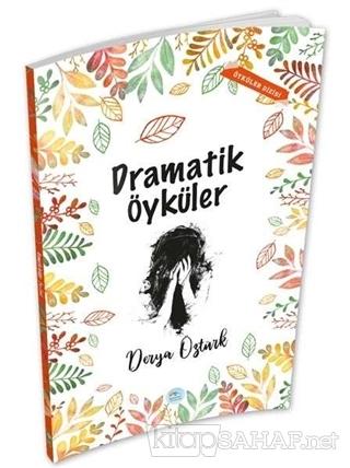Dramatik Öyküler - Derya Öztürk | Yeni ve İkinci El Ucuz Kitabın Adres
