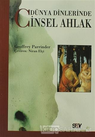 Dünya Dinlerinde Cinsel Ahlak - Geoffrey Parrinder | Yeni ve İkinci El