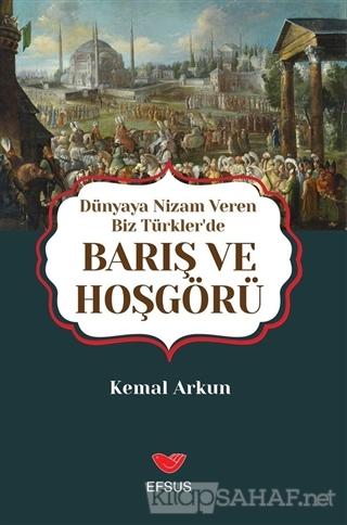 Dünyaya Nizam Veren Biz Türkler'de Barış ve Hoşgörü - Kemal Arkun- | Y